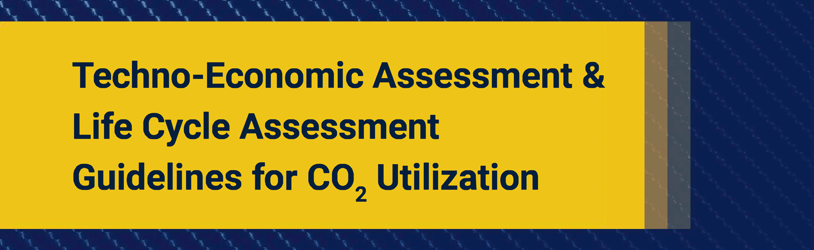 Techno-Economic Assessment & Life Cycle Assessment Guidelines for OC2 Utilization
