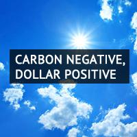 Carbon negative, dollar positive.